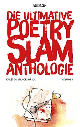 Die ultimative Poetry-Slam-Anthologie I (Prosa bei Lektora 45) (German Edition)