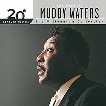 20th Century Masters: The Millennium Collection: Best Of Muddy Waters