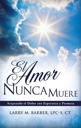 El Amor Nunca Muere: Aceptando el Dolor con Esperanza y Promesa