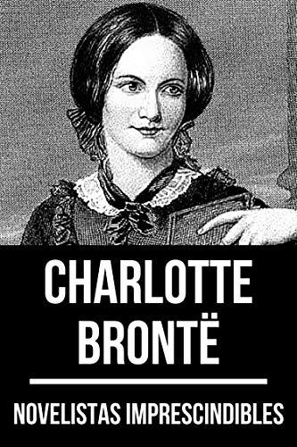 Novelistas Imprescindibles - Charlotte Brontë (Spanish Edition)