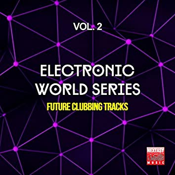 Electronic World Series, Vol. 2 (Future Clubbing Tracks)