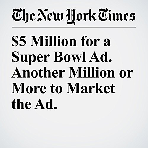 $5 Million for a Super Bowl Ad. Another Million or More to Market the Ad. copertina