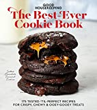Good Housekeeping The Best-Ever Cookie Book: 175 Tested- til-Perfect Recipes for Crispy, Chewy & Ooey-Gooey Treats