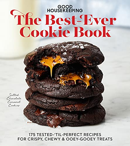 Good Housekeeping The Best-Ever Cookie Book: 175 Tested-'til-Perfect Recipes for Crispy, Chewy & Ooey-Gooey Treats