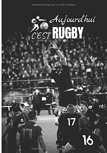 Aujourd'hui c'est Rugby: Carnet de notes pour passionné de rugby, ligné, Agenda, journal, 100 pages , 17,8 x 25,5 cm