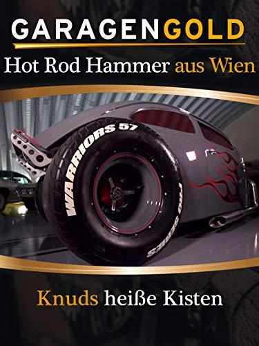 Garagengold: Hot Rod Hammer aus Wien - Knuds heiße Kisten