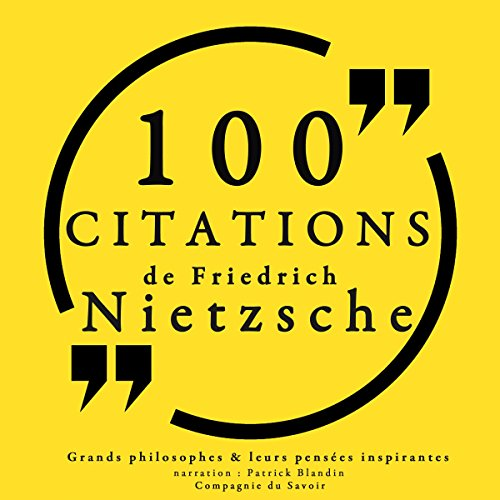 100 citations de Friedrich Nietzsche                   De :                                                                                                                                 Friedrich Nietzsche                               Lu par :                                                                                                                                 Patrick Blandin                      Durée : 30 min     5 notations     Global 4,2