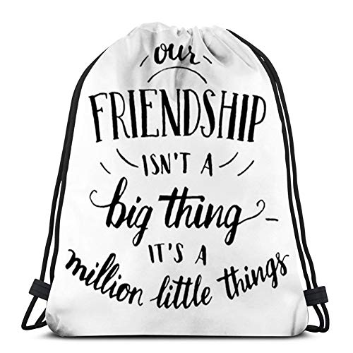 Generic Drawstring Backpack Kids Adults Bag for Gym Traveling,Saying,Heart Warming Text Our Friendship is Not a Big Thing Its Many Little Things,Black and White