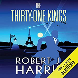 The Thirty-One Kings     Richard Hannay Returns              By:                                                                                                                                 Robert J. Harris                               Narrated by:                                                                                                                                 David Rintoul                      Length: 5 hrs and 6 mins     19 ratings     Overall 3.8