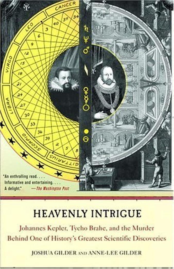 イタリック排他的伝導Heavenly Intrigue: Johannes Kepler, Tycho Brahe, and the Murder Behind One of History's Greatest Scientific Discoveries (English Edition)