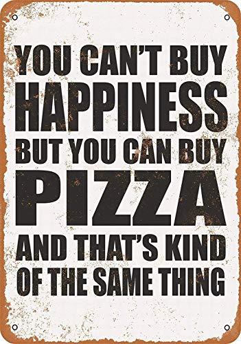 Letrero de metal de 8 x 12 pulgadas, texto en inglés 'You Can't Buy Happiness But You Can Buy Pizza'