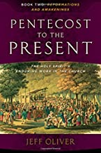 Pentecost To The Present: The Holy Spirit's Enduring Work In The Church-Book 2: Reformations And Awakenings