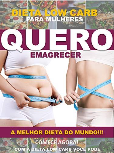 Dieta Low Carb Para Mulheres: Quero emagracer (Portuguese Edition)