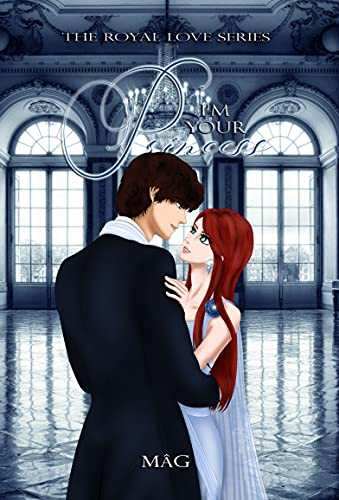 I'm Your Princess (The Royal Love Series Vol. 2) eBook: S, Mag: Amazon.it:  Kindle Store