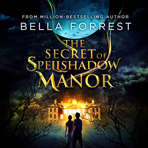 The Secret of Spellshadow Manor     The Secret of Spellshadow Manor Series, Book 1              By:                                                                                                                                 Bella Forrest                               Narrated by:                                                                                                                                 Brian Levinson                      Length: 9 hrs and 7 mins     3 ratings     Overall 4.0