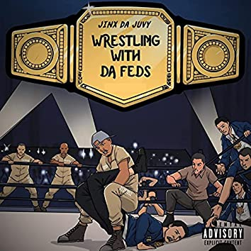 Wrestling With Da Feds