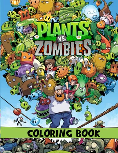 Plants Vs Zombies Coloring Book: Coloring Books For Adults, Boys, Girls Relaxation And Stress