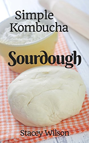Simple Kombucha Sourdough (English Edition)
