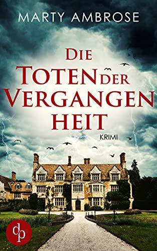 Die Toten der Vergangenheit (Claire Clairmont Mysterys 1) (German Edition)