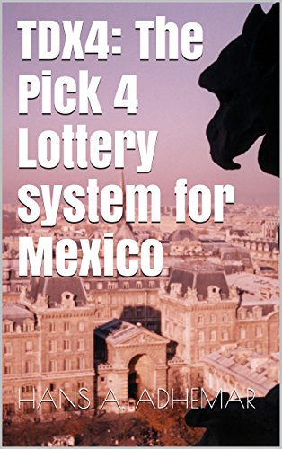 TDX4: The Pick 4 Lottery System For Mexico (English Edition)