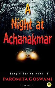 A Night at Achanakmar: Spooky Horror Supernatural weekendtrip (Jungle Series Book Book 2)