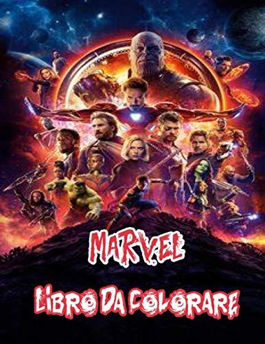 Marvel Libro Da Colorare: Incredibile Libro Da Colorare con personaggi Marvel per bambini di tutte le età, oltre 50 disegni di alta qualità per i fan dei supereroi !!