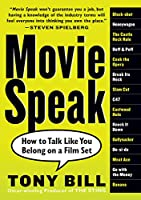 Movie Speak: How to Talk Like You Belong on a Film Set
