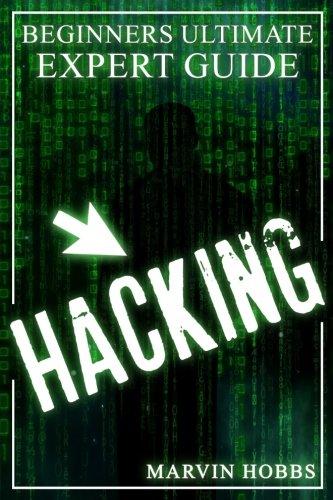 Hacking: Beginners Ultimate Expert Guide (Hacking, Computer Hacking, Hacker, How To Hack, Expert)