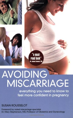 Avoiding Miscarriage: Everything You Need to Know to Feel More Confident in Pregnancy