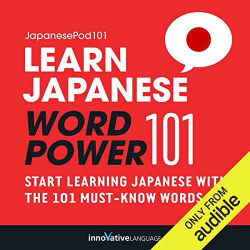 Learn Japanese: Word Power 101     Absolute Beginner Japanese #1              By:                                                                                                                                 Innovative Language Learning                               Narrated by:                                                                                                                                 JapanesePod101.com                      Length: 48 mins     125 ratings     Overall 3.5