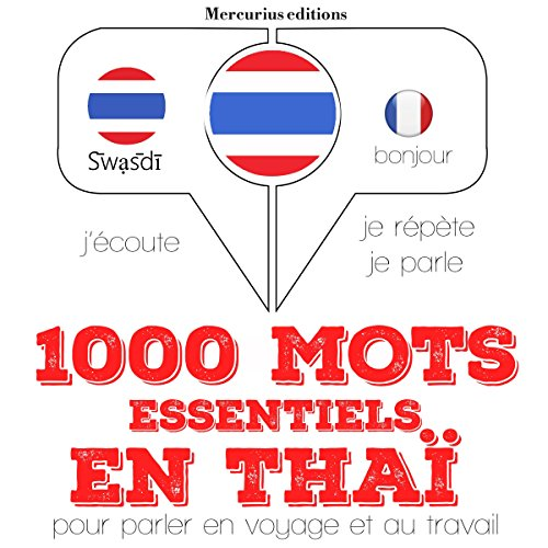 1000 mots essentiels en thaï     J'écoute. Je répète. Je parle.              By:                                                                                                                                 J. M. Gardner                               Narrated by:                                                                                                                                 Florence A.,                                                                                        Rungsima                      Length: 3 hrs and 2 mins     Not rated yet     Overall 0.0