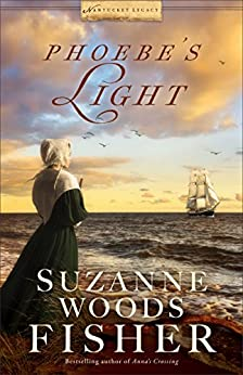 Phoebe's Light (Nantucket Legacy Book #1) by [Suzanne Woods Fisher]