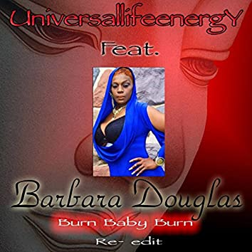 Burn Baby Burn (feat. Barbara Douglas) [Re-Edit]