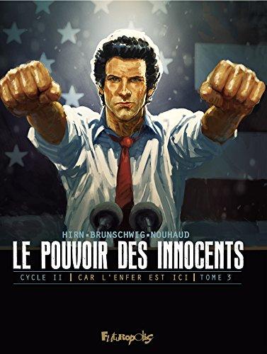 Le pouvoir des innocents, cycle II - Car l'enfer est ici (Tome 3): 4 millions de voix