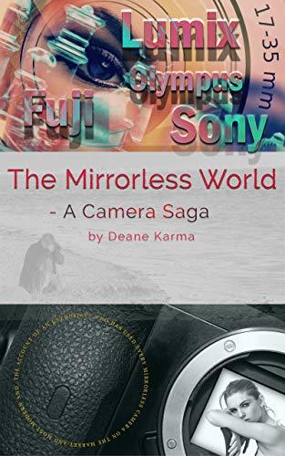 The Mirrorless World : A Camera Saga (English Edition)