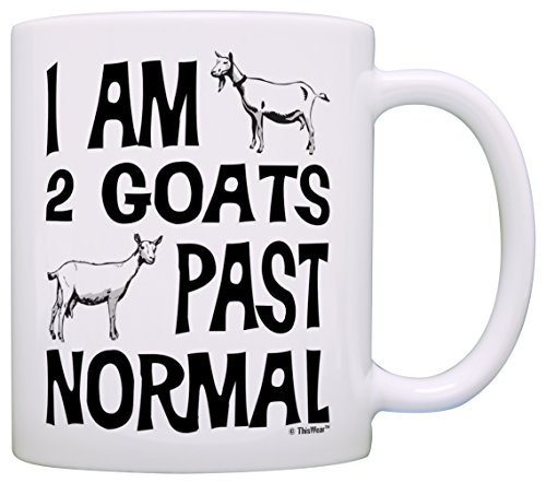 Goat Farmer Gifts I Am 2 Goats Past Normal Goat Farm Pet Pygmy Goat Gift Coffee Mug Tea Cup White