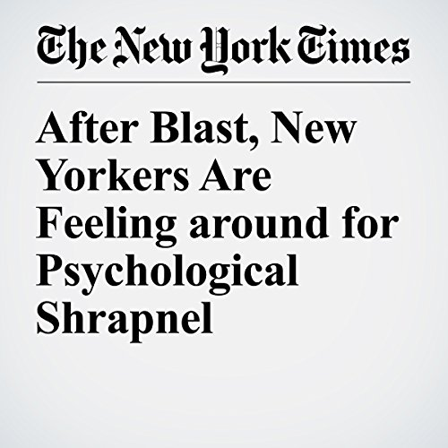 After Blast, New Yorkers Are Feeling around for Psychological Shrapnel cover art