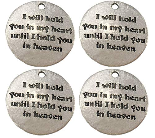 Yansanido Pack of 10 Alloy Silver I Will Hold You. Round DIY Antique Message Charms Pendant for Making Bracelet and Necklace (I Will Hold You in My Heart Until I Hold You in Heaven)