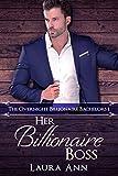 Her Billionaire Boss: a clean, billionaire boss romance (The Overnight Billionaire Bachelors Book 1)