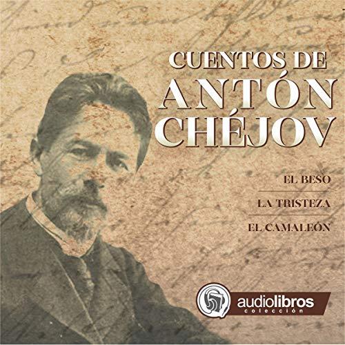 Cuentos de Antón Chéjov [Tales of Anton Checkov] audiobook cover art