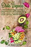 Dieta Vegana: Dieta Cetogénica Vegana y Ayuno Intermitente para una Pérdida de Peso Rápida,Limpiar su Cuerpo , Libro de Cocina y Recetas (SPANISH EDITION)