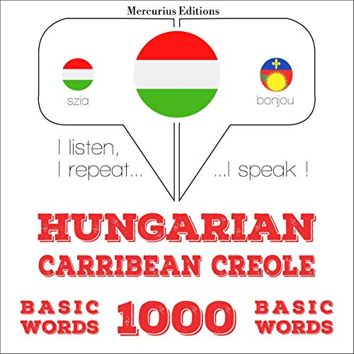 Couverture de Hungarian – Carribean Creole. 1000 basic words