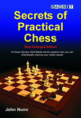 Secrets of Practical Chess (New Enlarged Edition) (Chess Thinking)