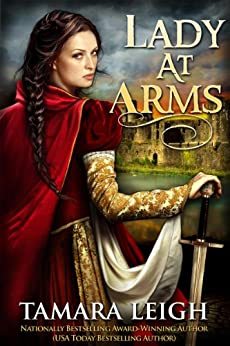 LADY AT ARMS: A Medieval Romance by [Tamara Leigh, S. Hunt Schmanski]