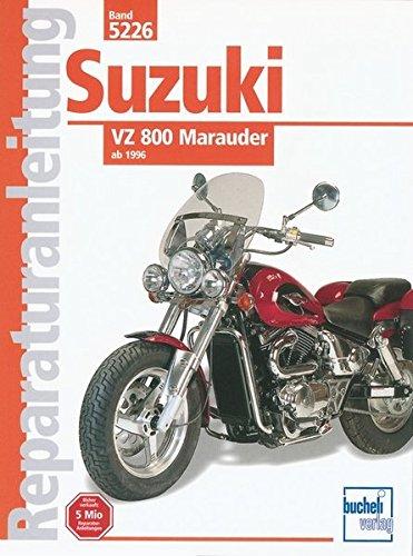 Suzuki VZ 800 Marauder: ab 1996 // Reprint der 1. Auflage 2000 (Reparaturanleitungen)