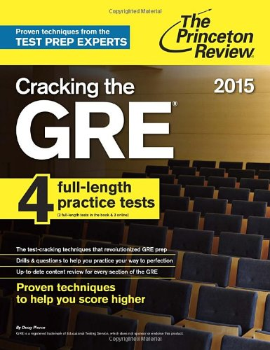Cracking The Gre With 4 Practice Tests 2015 Edition Graduate School Test Preparation