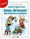 Les Guides Junior - Tome 11 - Pour bien dresser ses frères et soeurs