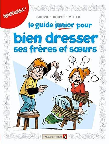 Les Guides Junior - Tome 11: Pour bien dresser ses frères et soeurs