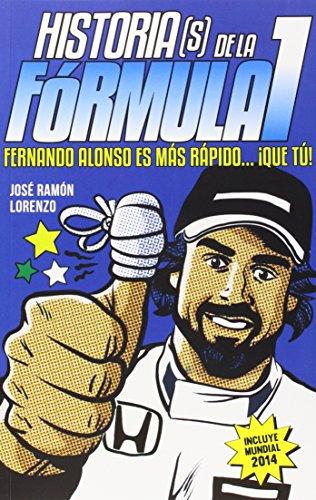 Historia(S) De La Fórmula 1. Fernando Alonso Es Más Rápido… ¡Que Tú!