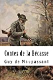 Contes de la Bécasse - CreateSpace Independent Publishing Platform - 22/03/2018